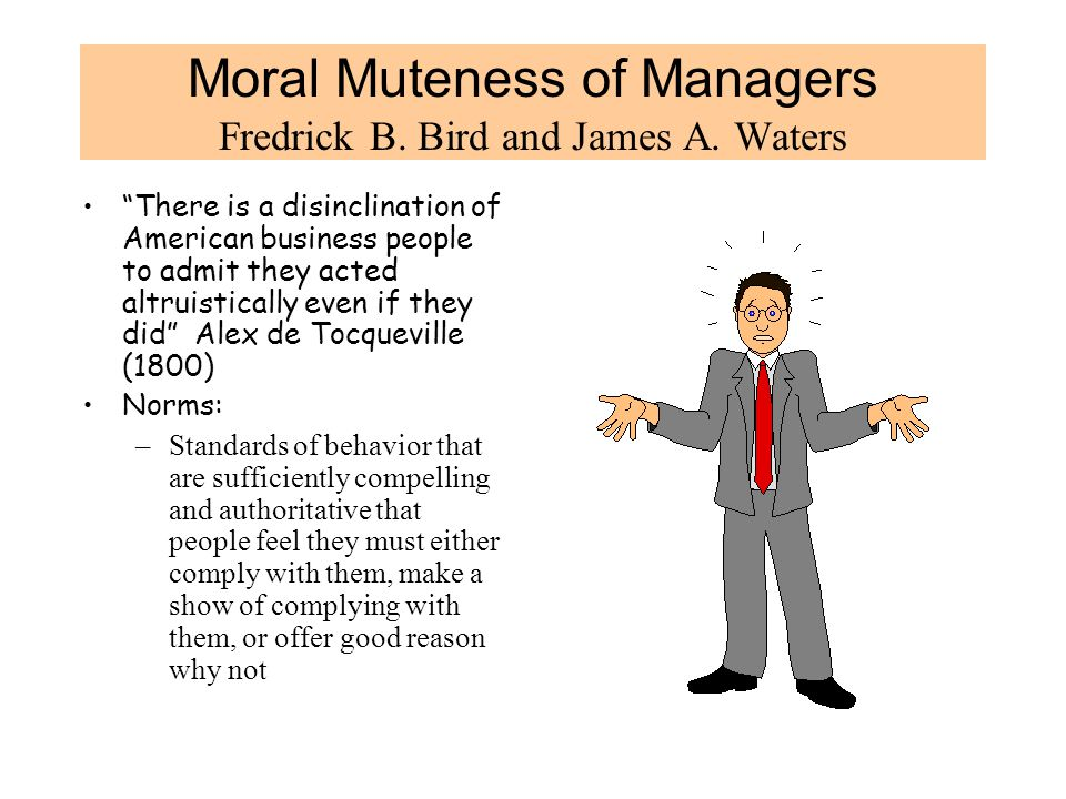 Moral Muteness of Managers Fredrick B.Bird and James A.