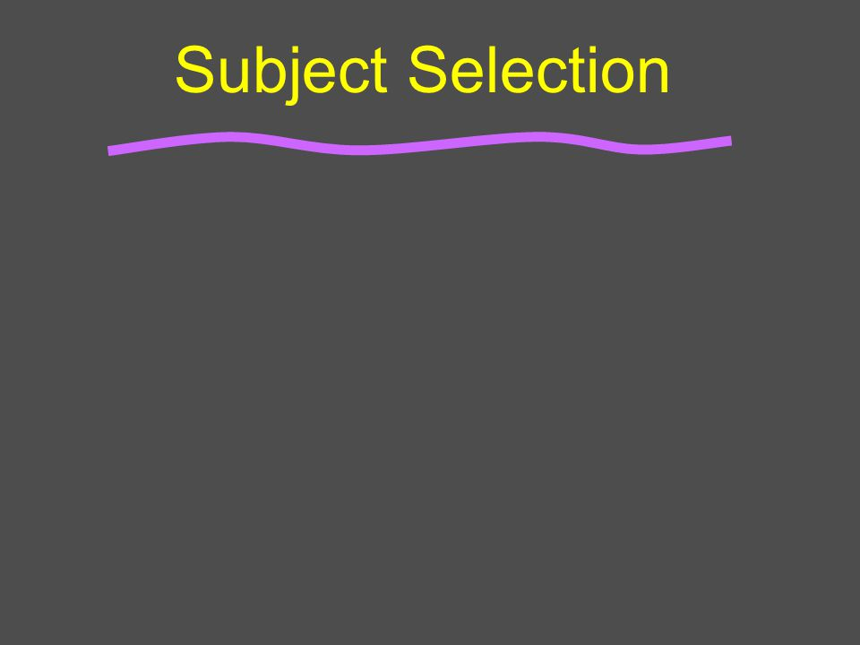 Subject Selection