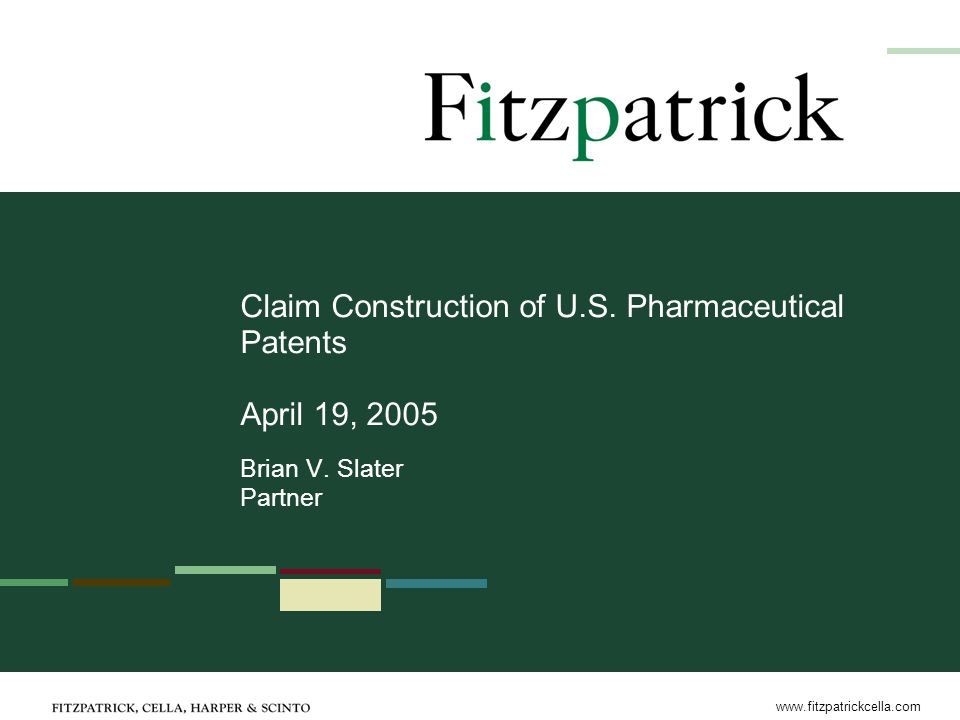 www.fitzpatrickcella.com Claim Construction of U.S.