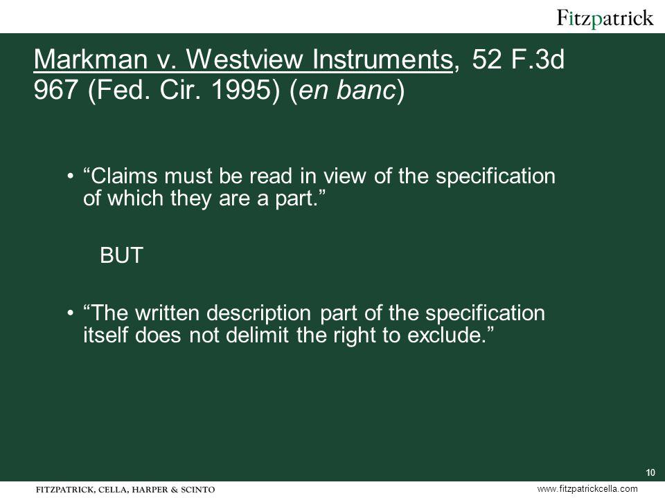 10 www.fitzpatrickcella.com Markman v.Westview Instruments, 52 F.3d 967 (Fed.