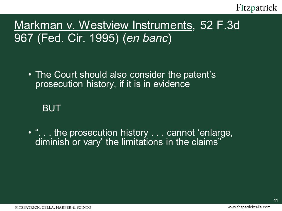 11 www.fitzpatrickcella.com Markman v.Westview Instruments, 52 F.3d 967 (Fed.