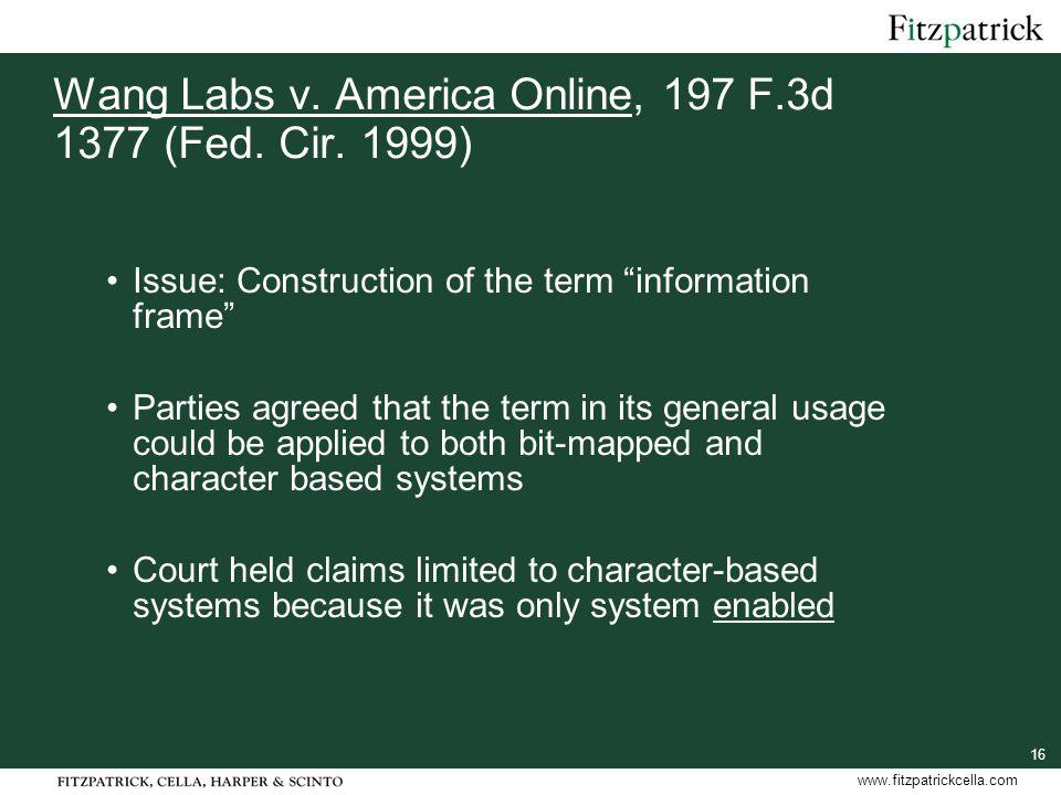 16 www.fitzpatrickcella.com Wang Labs v.America Online, 197 F.3d 1377 (Fed.