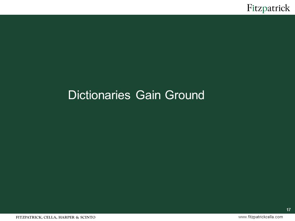 17 www.fitzpatrickcella.com Dictionaries Gain Ground