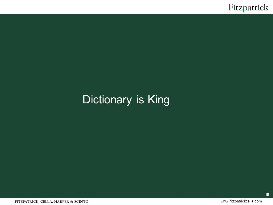 19 www.fitzpatrickcella.com Dictionary is King