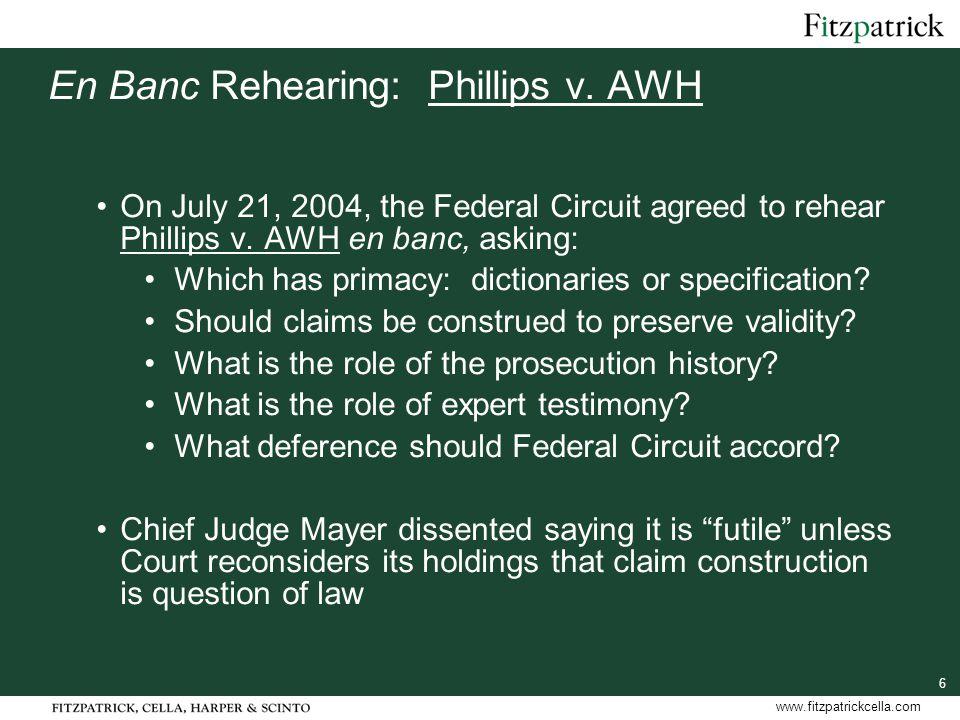 6 www.fitzpatrickcella.com En Banc Rehearing: Phillips v.