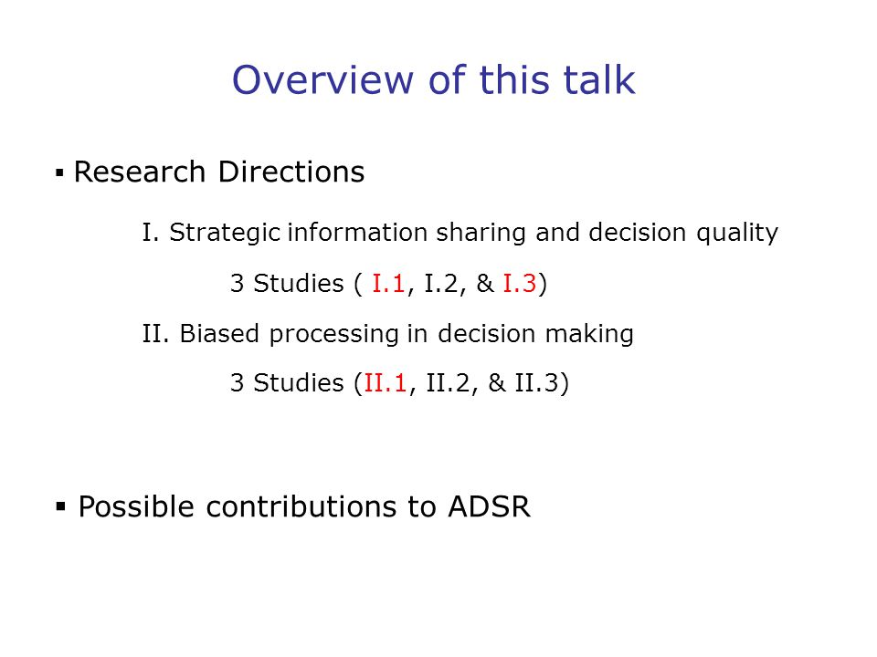 Overview of this talk  Research Directions I.