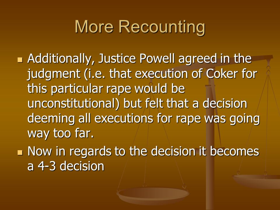 More Recounting Additionally, Justice Powell agreed in the judgment (i.e.