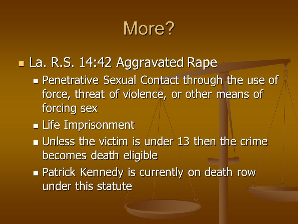 More. La. R.S. 14:42 Aggravated Rape La. R.S.