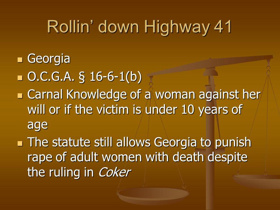 Rollin' down Highway 41 Georgia Georgia O.C.G.A. § 16-6-1(b) O.C.G.A.