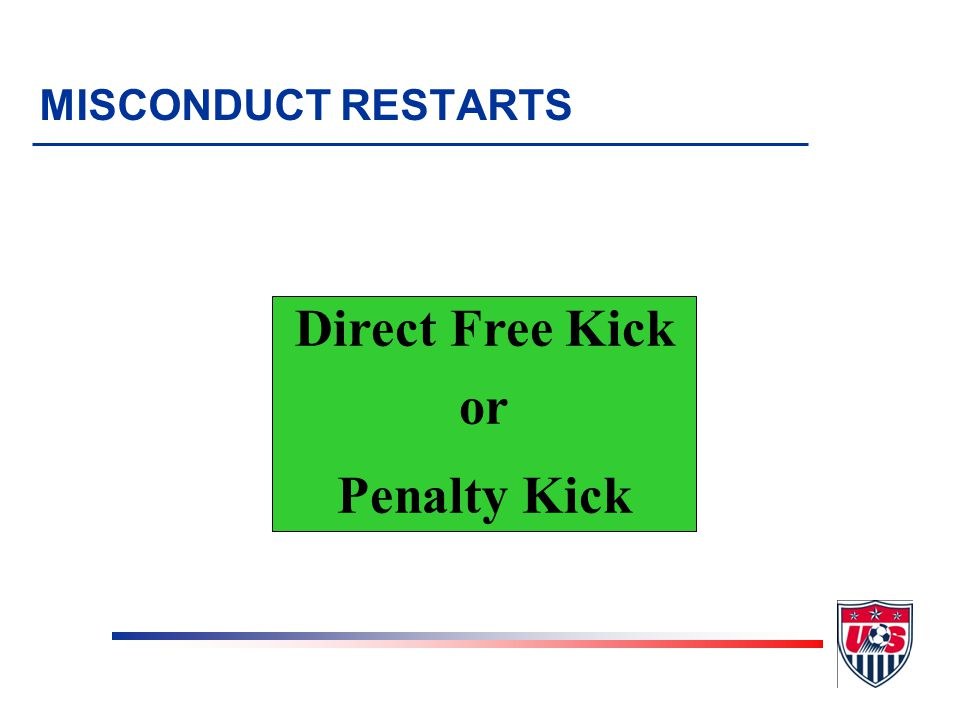 Was a major foul committed? NO Indirect Free Kick YES MISCONDUCT RESTARTS
