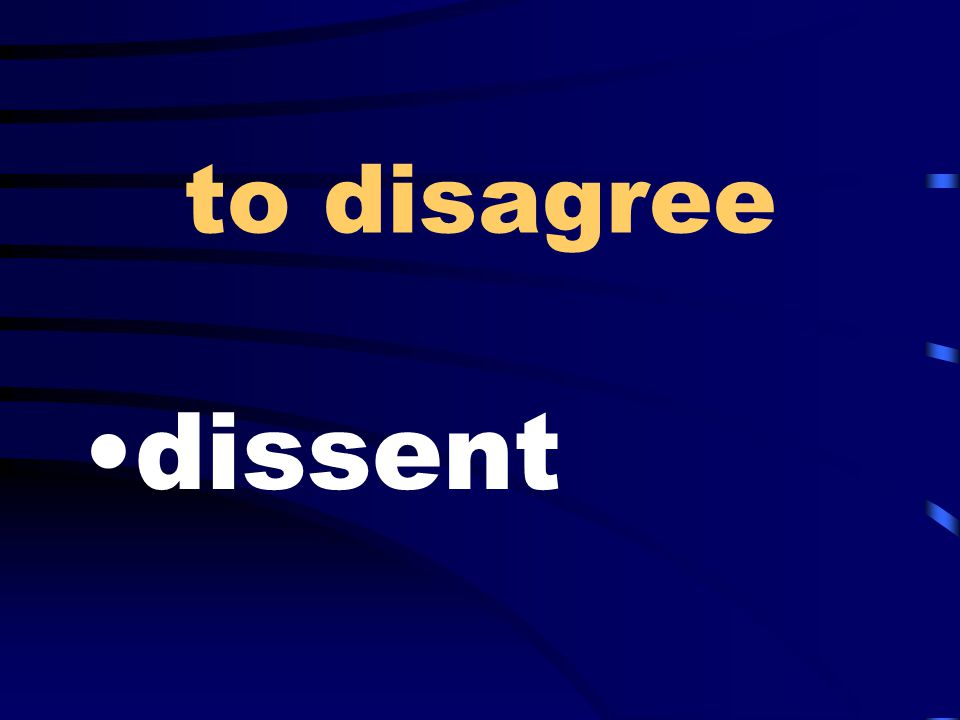 to disagree dissent