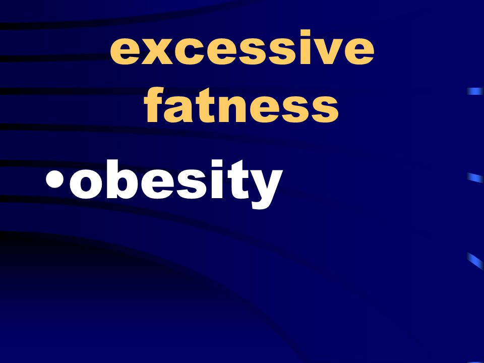 excessive fatness obesity