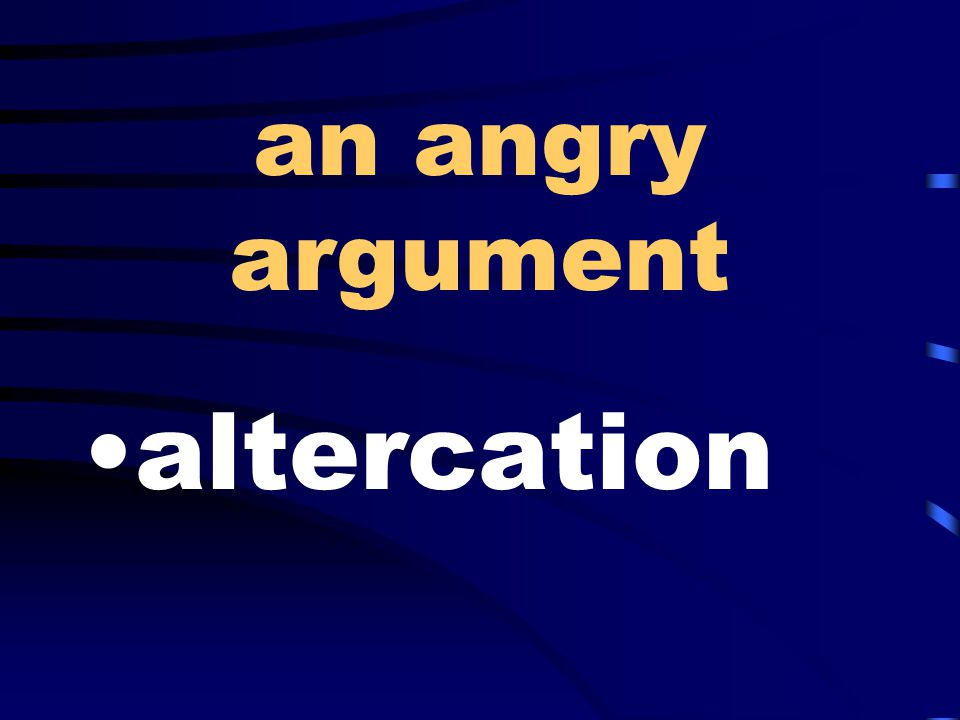 an angry argument altercation