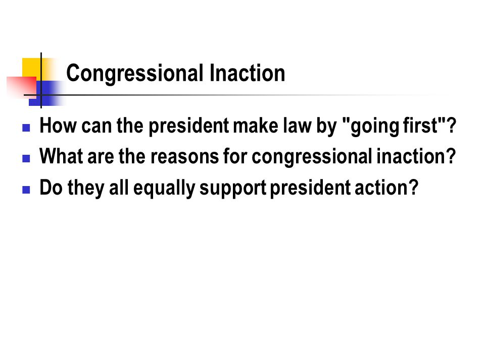 Congressional Inaction How can the president make law by
