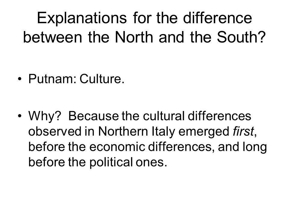 Explanations for the difference between the North and the South.