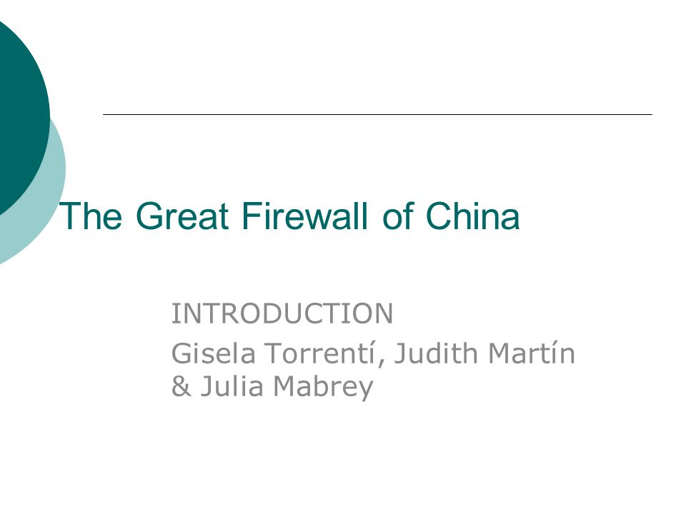 The Great Firewall of China  China is known to have a Great Firewall because of governmental efforts to control the free flow of information on the internet  Chinese goverment violates human rights (Amnesty International)  Internet companies help the Chinese government's censorship: e.g.