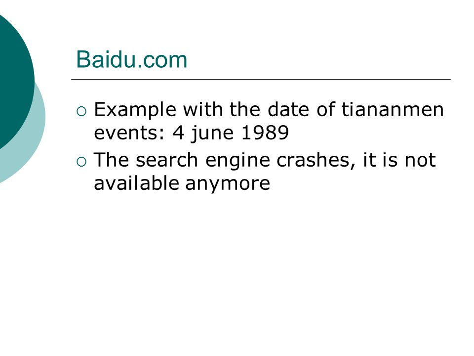 Baidu.com  Example with the date of tiananmen events: 4 june 1989  The search engine crashes, it is not available anymore