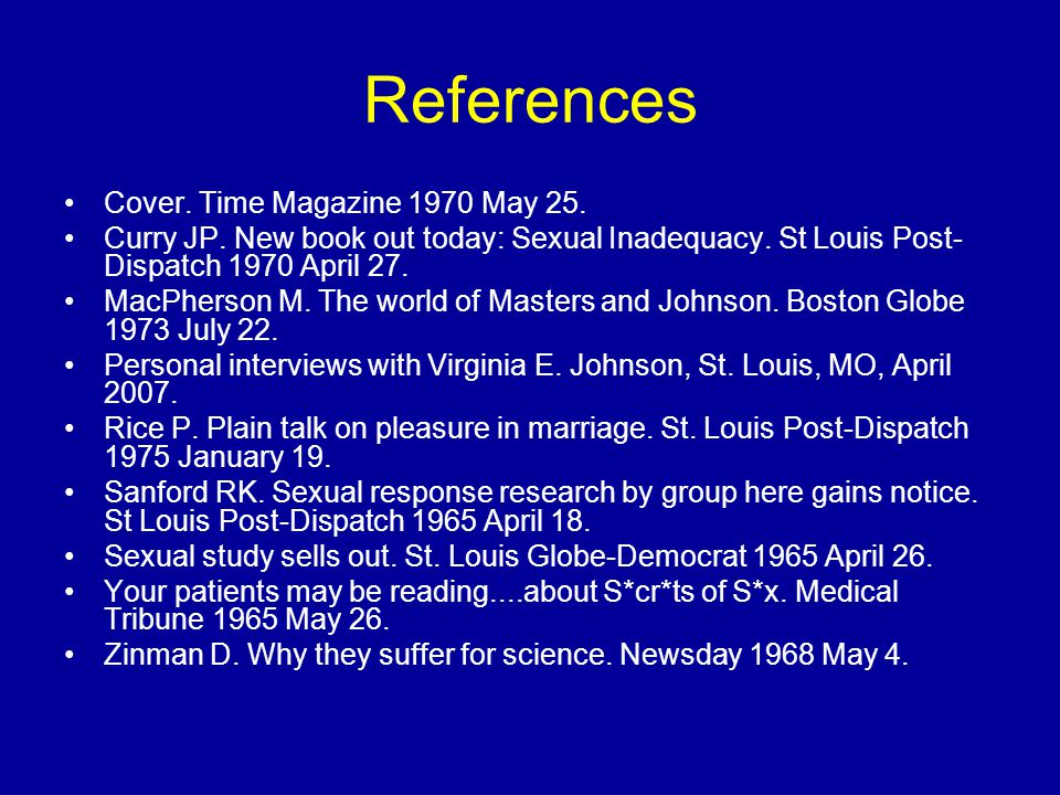 References Cover. Time Magazine 1970 May 25. Curry JP. New book out today: Sexual Inadequacy. St Louis Post- Dispatch 1970 April 27. MacPherson M. The