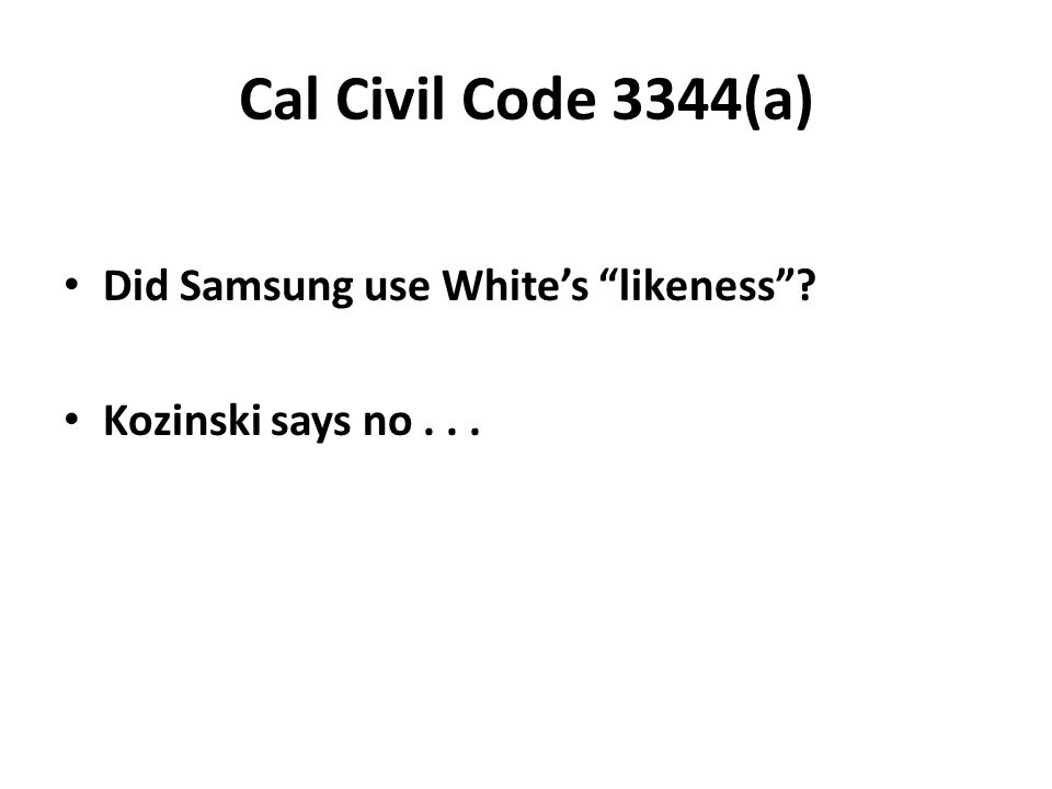 "Cal Civil Code 3344(a) Did Samsung use White's ""likeness""? Kozinski says no..."