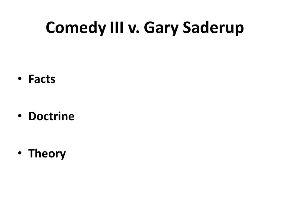 Comedy III v. Gary Saderup Facts Doctrine Theory