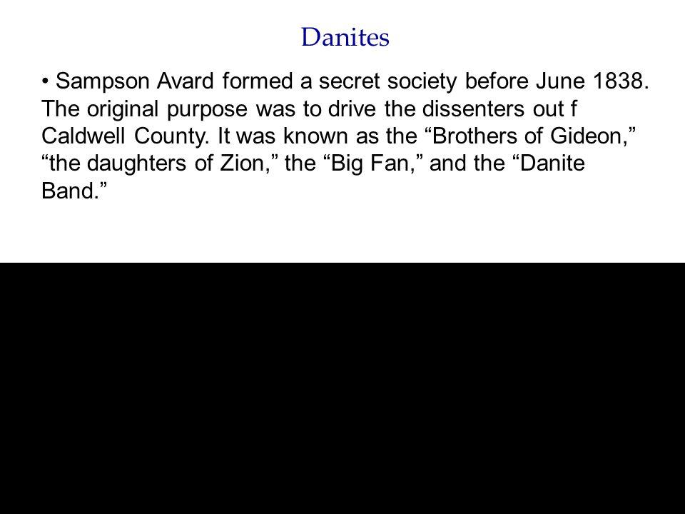 Danites Sampson Avard formed a secret society before June 1838.