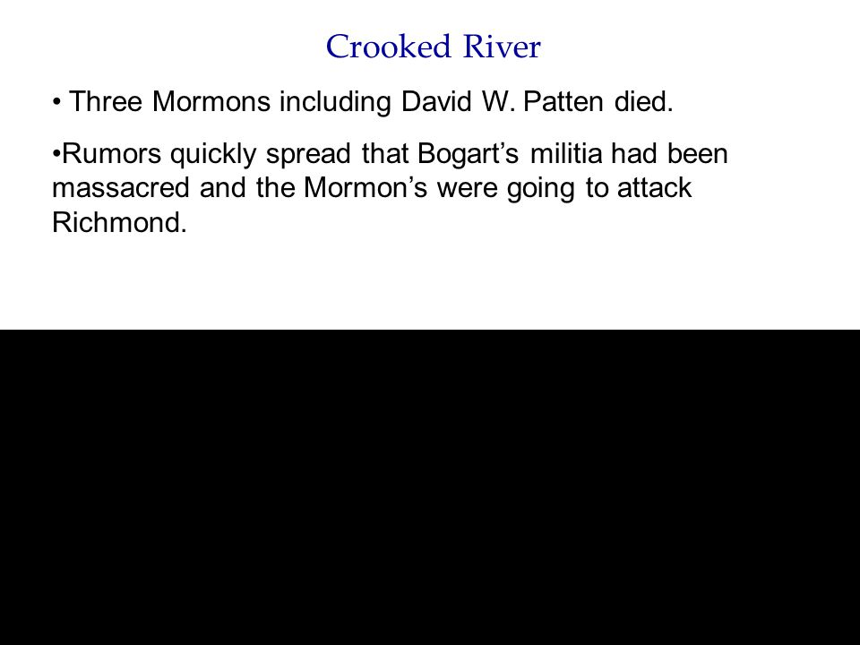 Crooked River Three Mormons including David W. Patten died.