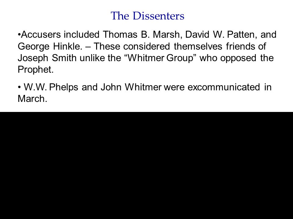 The Dissenters Accusers included Thomas B.Marsh, David W.
