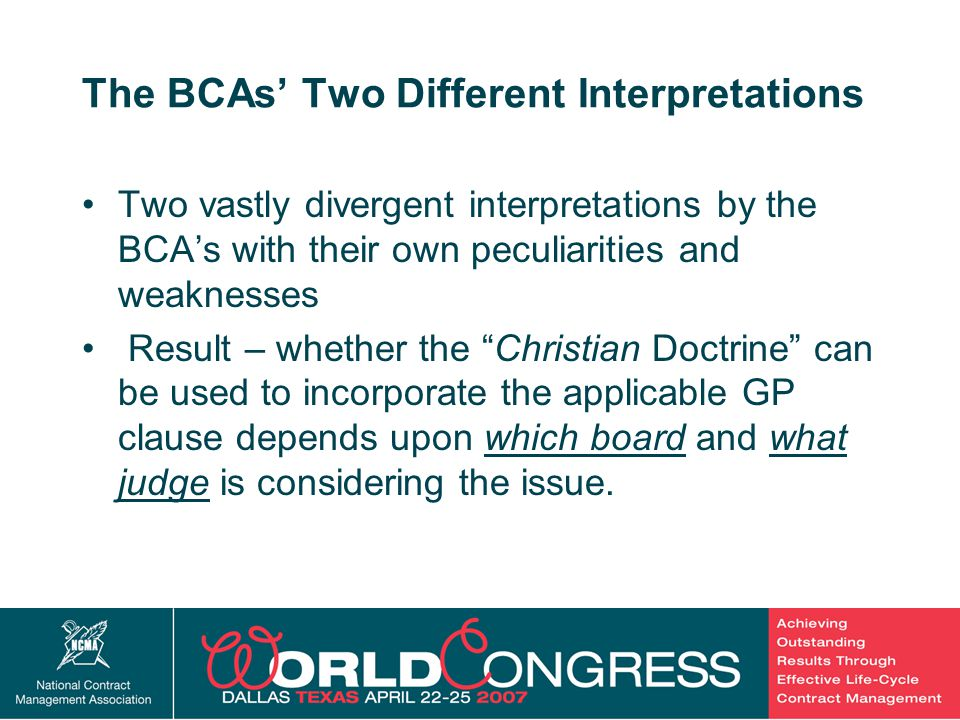 11 The BCAs' Two Different Interpretations Two vastly divergent interpretations by the BCA's with their own peculiarities and weaknesses Result – whether the Christian Doctrine can be used to incorporate the applicable GP clause depends upon which board and what judge is considering the issue.