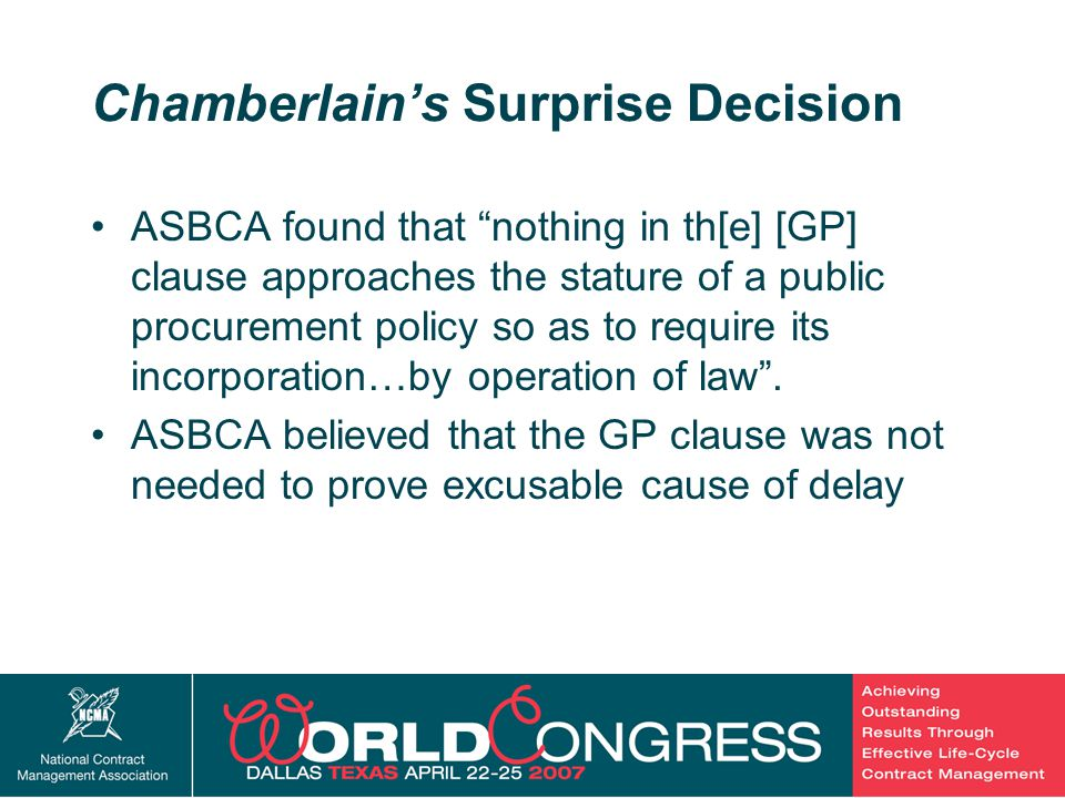 18 Chamberlain's Surprise Decision ASBCA found that nothing in th[e] [GP] clause approaches the stature of a public procurement policy so as to require its incorporation…by operation of law .
