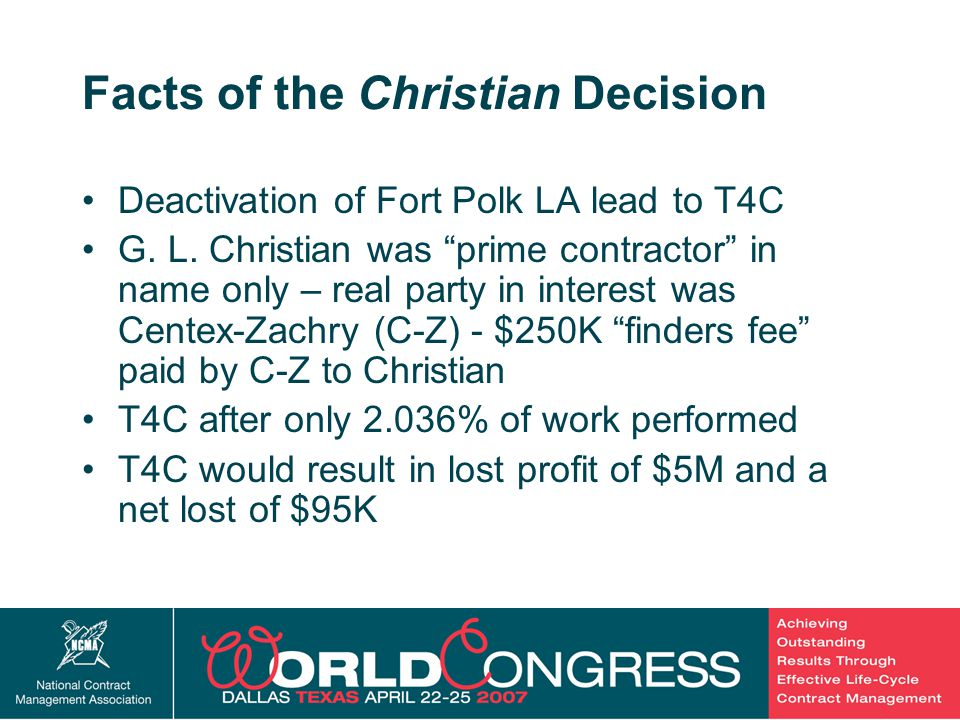 6 Christian Decision's Reasoning Procurement regulations have the force and effect of law T4C clause was required in construction contracts exceeding $1000.00 T4C clause was not intentionally omitted since many other contractual references T4C clause implements a major government principle to cancel unneeded contracts and not pay unearned anticipatory profits