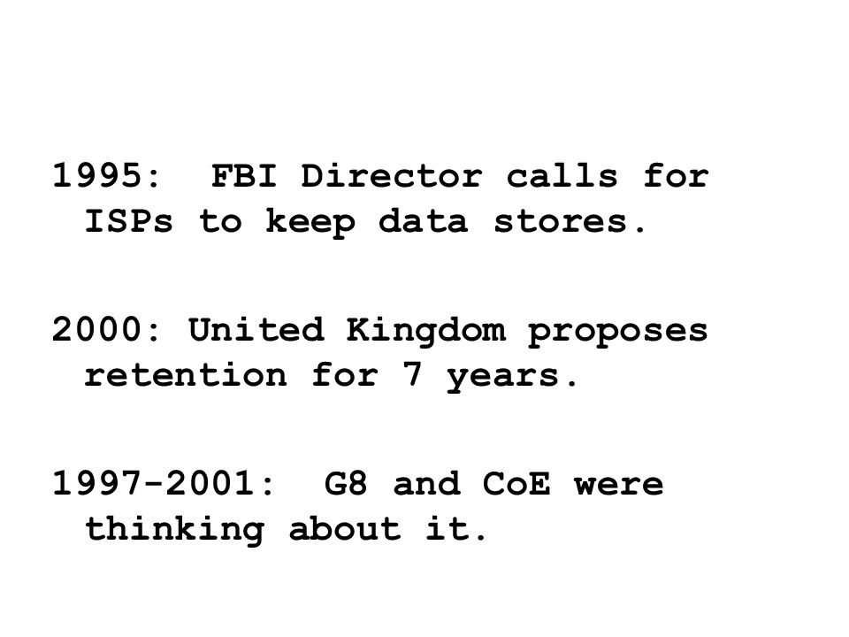 1995: FBI Director calls for ISPs to keep data stores.