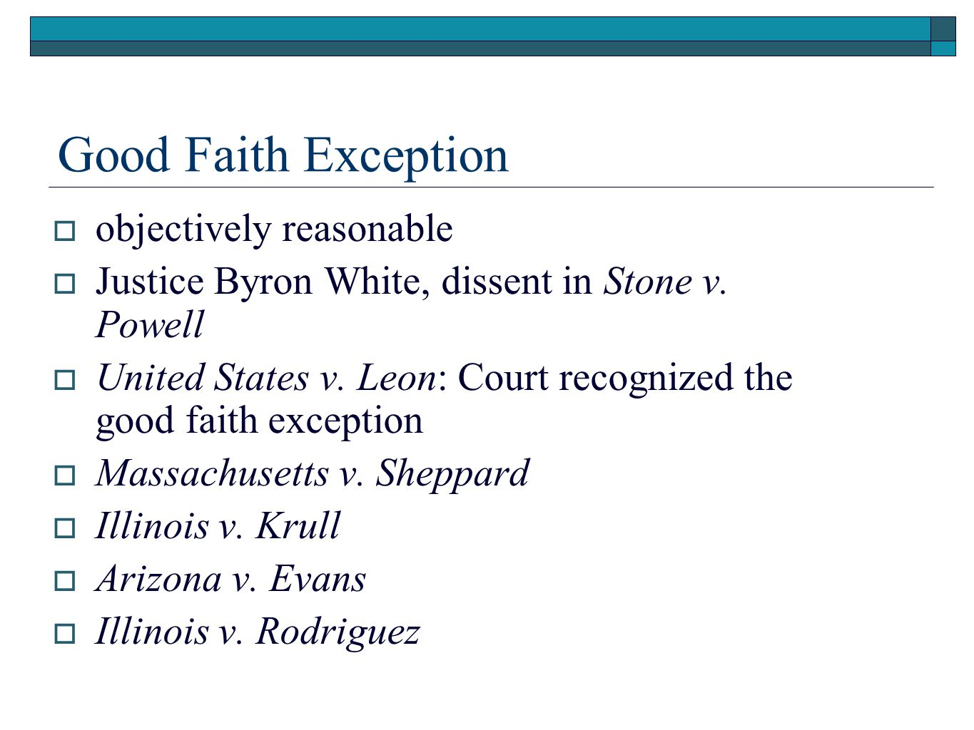 Good Faith Exception  objectively reasonable  Justice Byron White, dissent in Stone v.