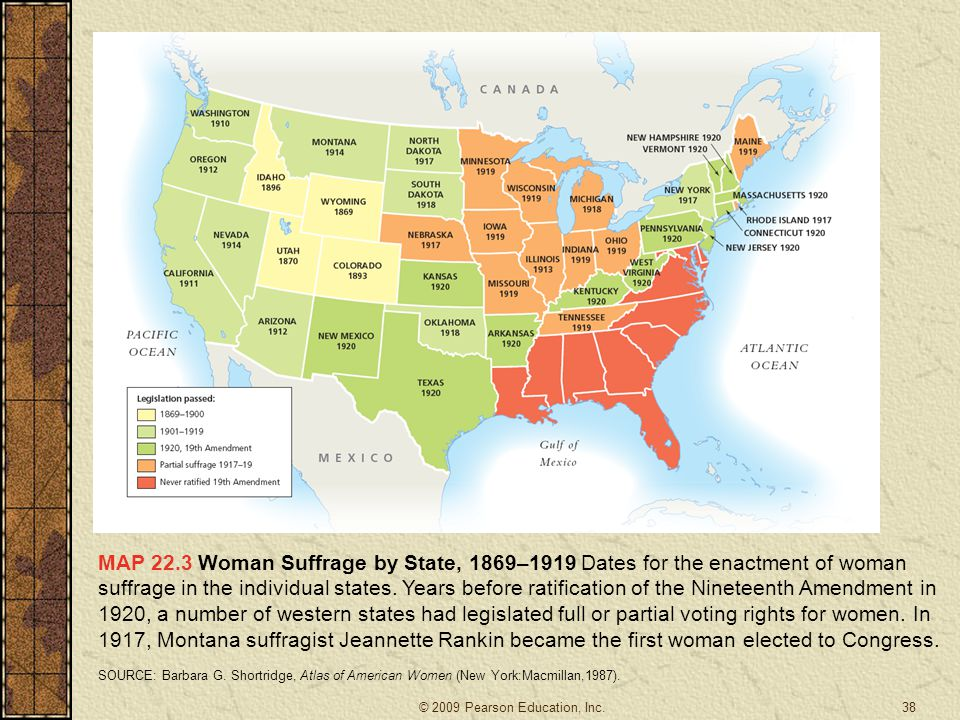 MAP 22.3 Woman Suffrage by State, 1869–1919 Dates for the enactment of woman suffrage in the individual states. Years before ratification of the Ninet