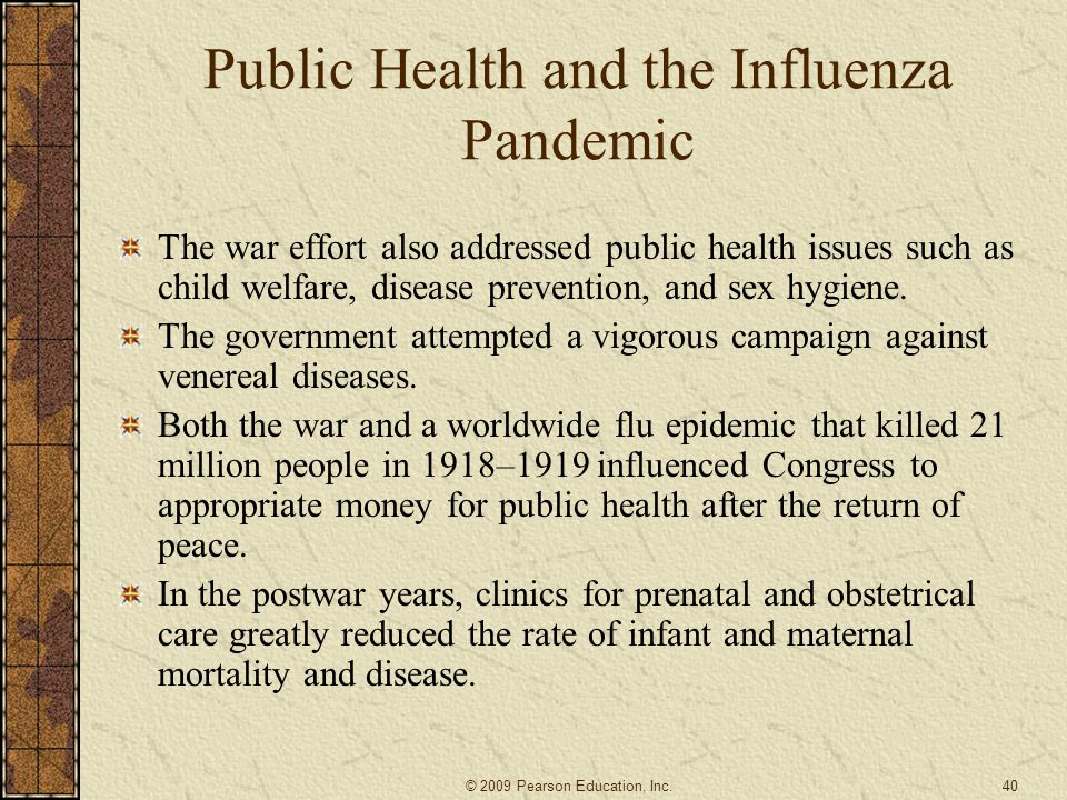 Public Health and the Influenza Pandemic The war effort also addressed public health issues such as child welfare, disease prevention, and sex hygiene