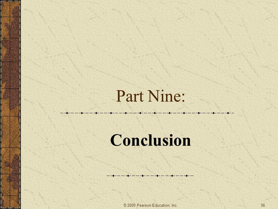 Part Nine: Conclusion 56© 2009 Pearson Education, Inc.