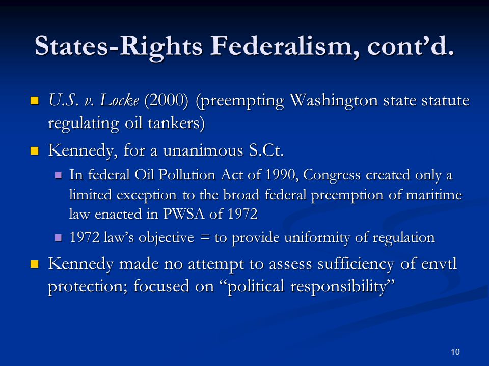 10 States-Rights Federalism, cont'd. U.S. v.