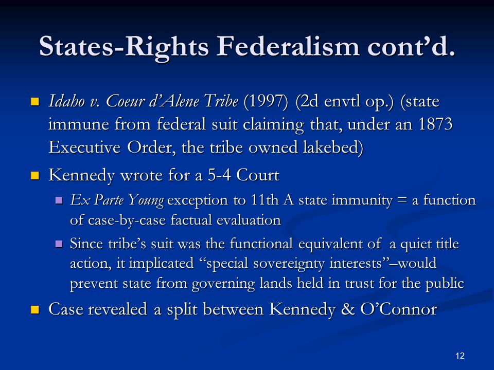 12 States-Rights Federalism cont'd. Idaho v.