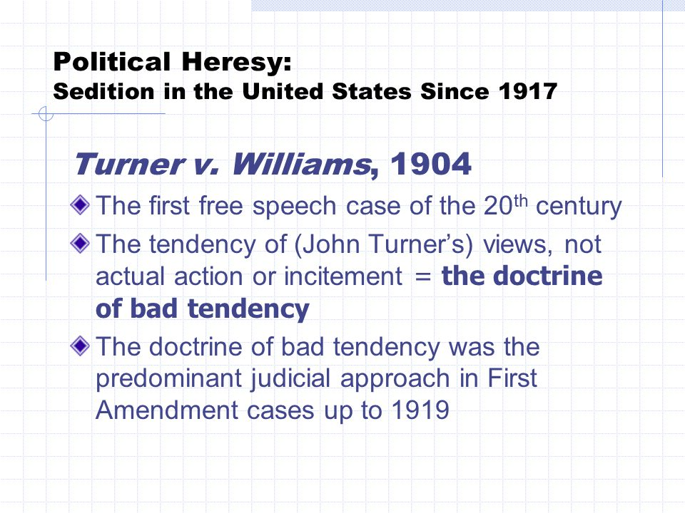 Political Heresy: Sedition in the United States Since 1917 Our questions: How has First Amendment evolved since 1919.