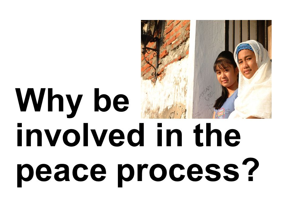 Why be involved in the peace process?