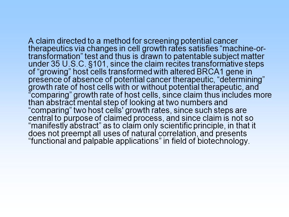 "A claim directed to a method for screening potential cancer therapeutics via changes in cell growth rates satisfies ""machine-or- transformation"" test"
