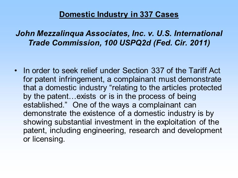 Domestic Industry in 337 Cases John Mezzalinqua Associates, Inc. v. U.S. International Trade Commission, 100 USPQ2d (Fed. Cir. 2011) In order to seek