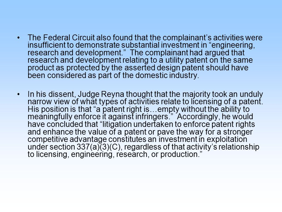 "The Federal Circuit also found that the complainant's activities were insufficient to demonstrate substantial investment in ""engineering, research and"