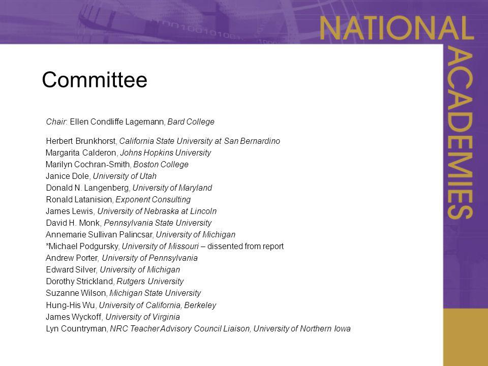Committee Chair: Ellen Condliffe Lagemann, Bard College Herbert Brunkhorst, California State University at San Bernardino Margarita Calderon, Johns Ho
