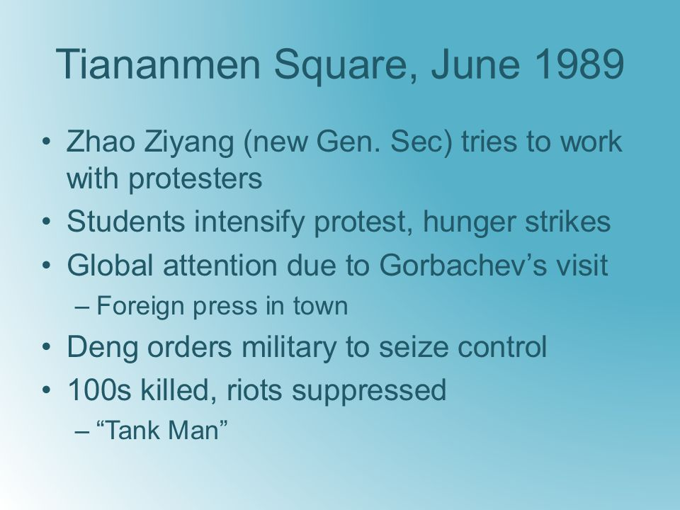 Tiananmen Square, June 1989 Zhao Ziyang (new Gen.