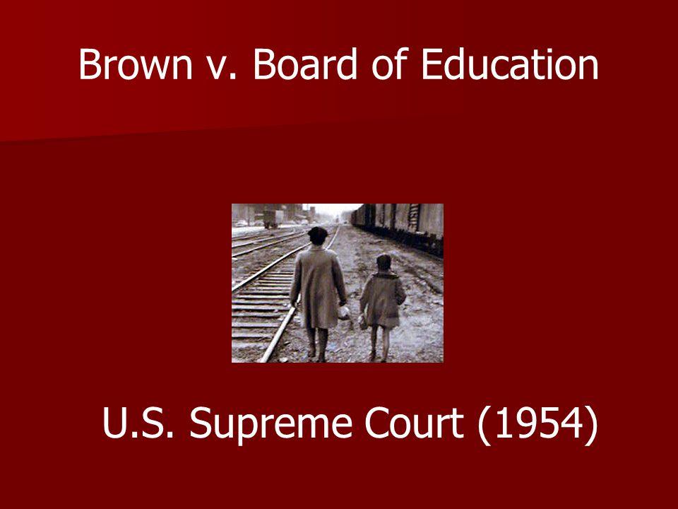 Brown v. Board of Education U.S. Supreme Court (1954)