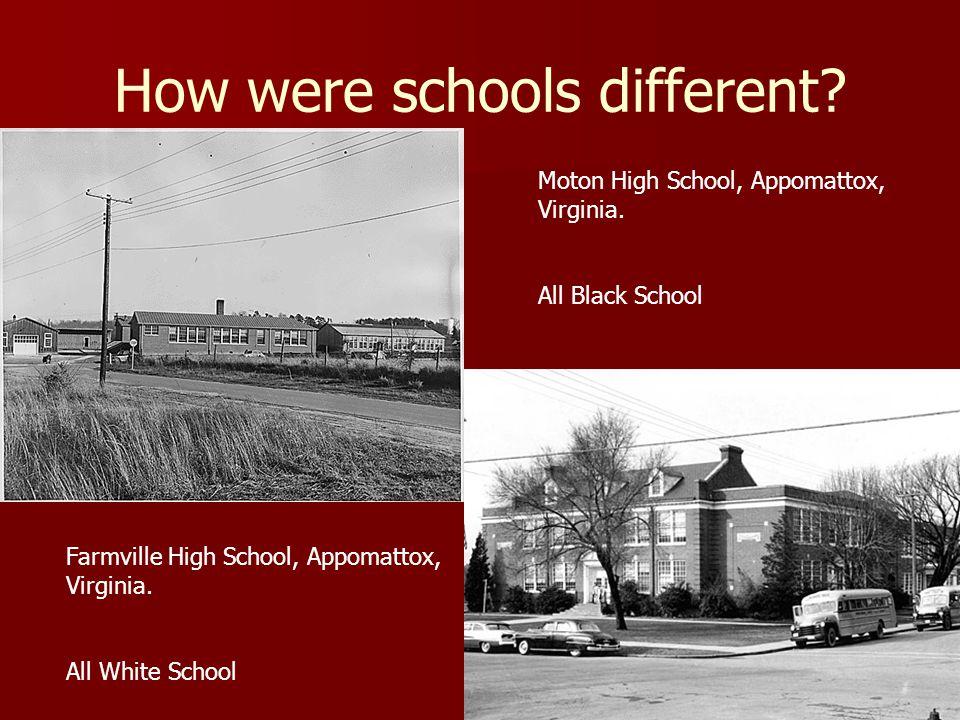 How were schools different. Moton High School, Appomattox, Virginia.