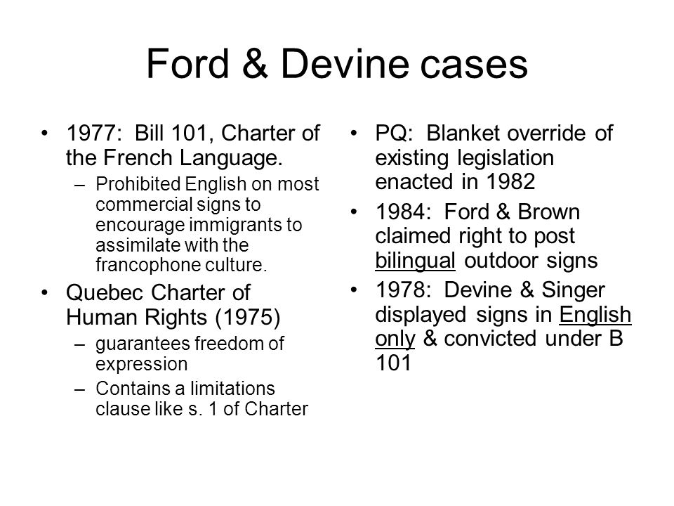 Ford & Devine cases 1977: Bill 101, Charter of the French Language.