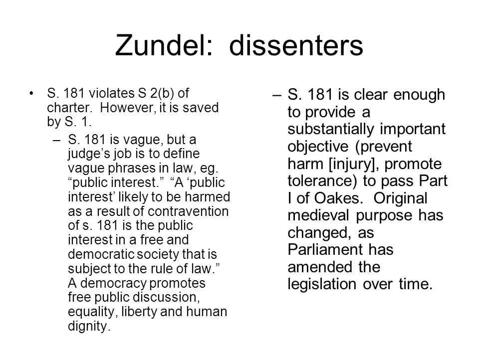 Zundel: dissenters S. 181 violates S 2(b) of charter.