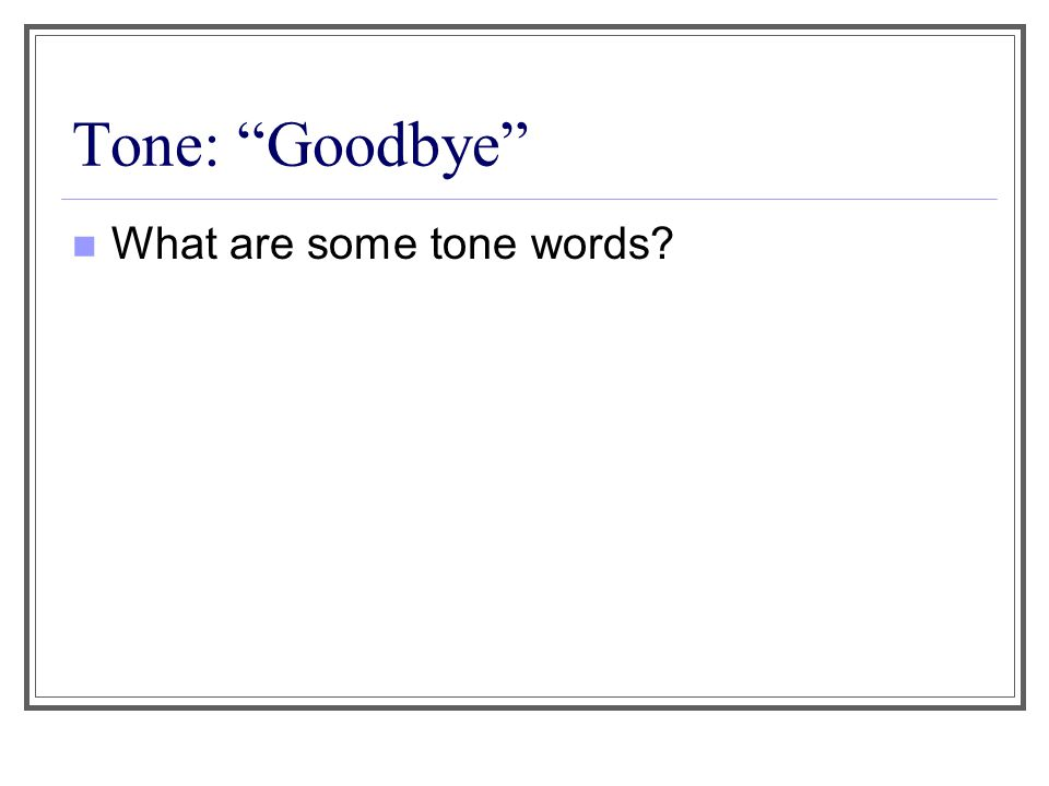 "Tone: ""Goodbye"" What are some tone words?"
