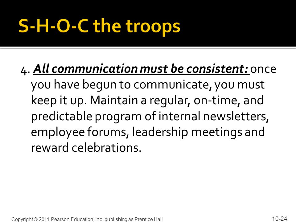 4. All communication must be consistent: once you have begun to communicate, you must keep it up.